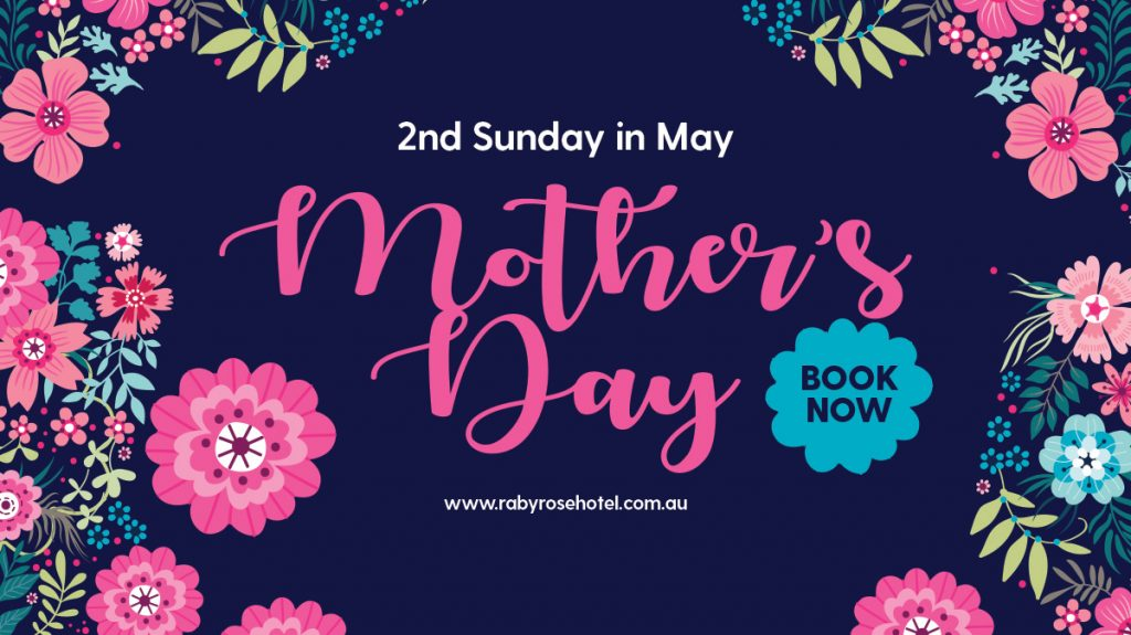 Mothers Day at Raby Rose Hotel